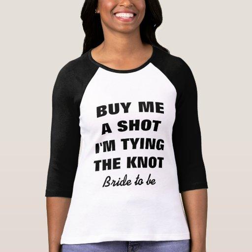 1e15b2eaa Funny bride t shirt