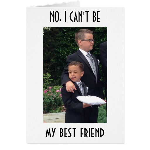 CAN'T BE-BEST FRIEND GET MARRIED=WEDDING HUMOR CARD