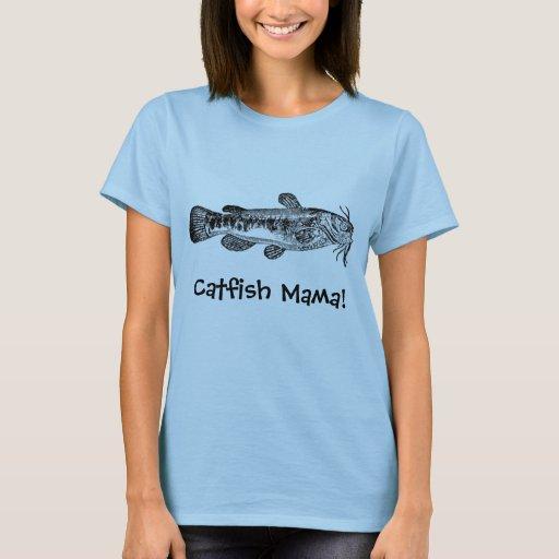Catfish, Catfish Mama! T-Shirt   Zazzle