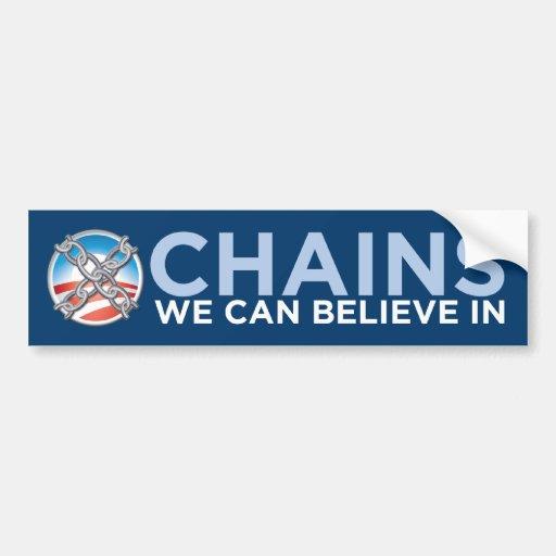 We Car: Chains We Can Believe In Bumper Sticker Car Bumper Sticker