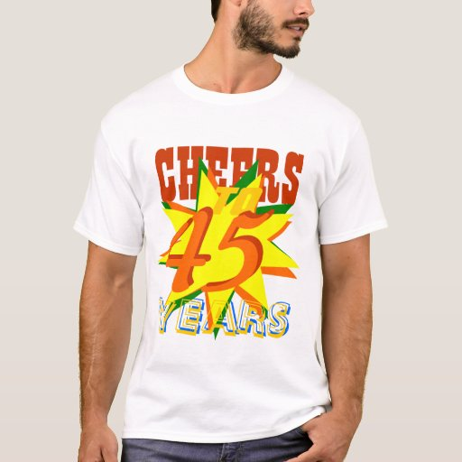 Cheers To 45 Years Happy Birthday T-Shirt