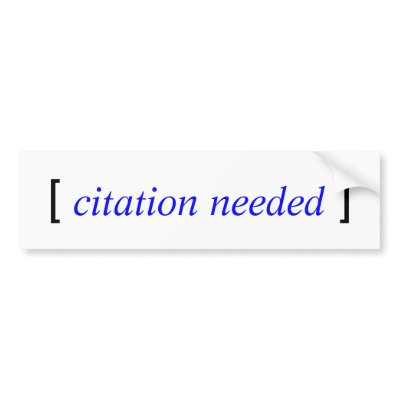 http://rlv.zcache.com/citation_needed_bumper_sticker-p128912061722662976trl0_400.jpg
