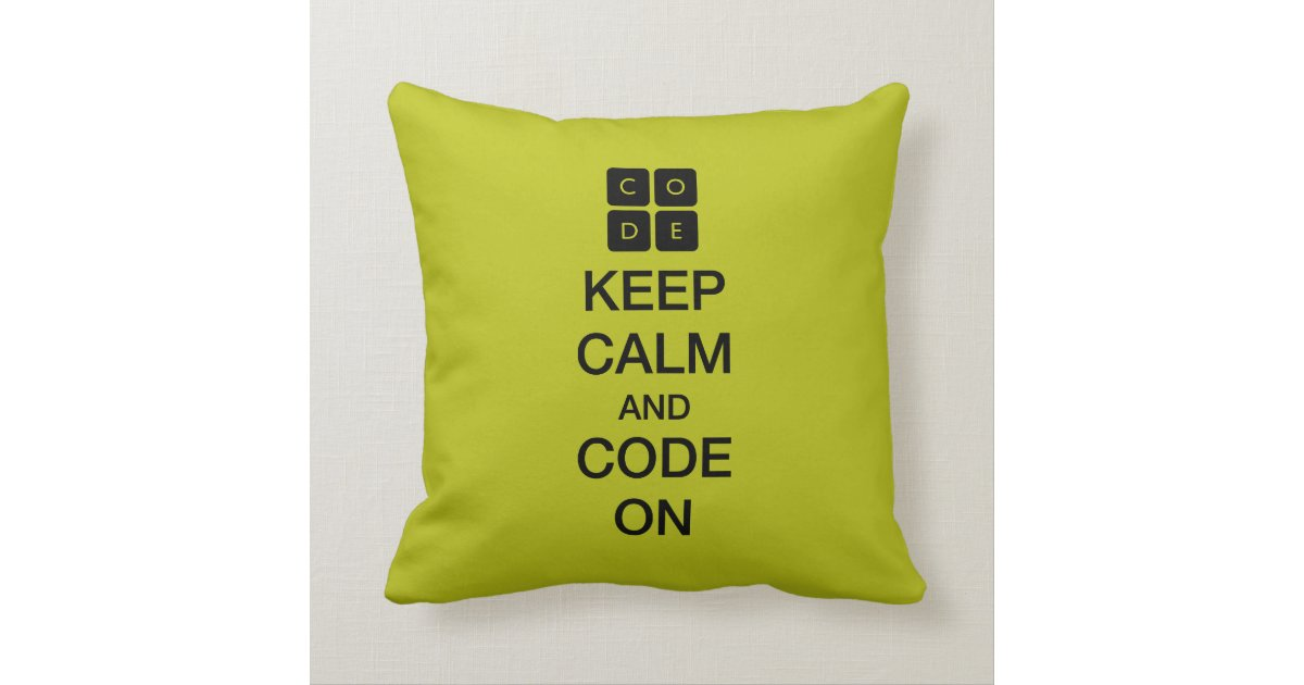 """Code.org """"Keep Calm And Code On"""" Throw Pillow"""