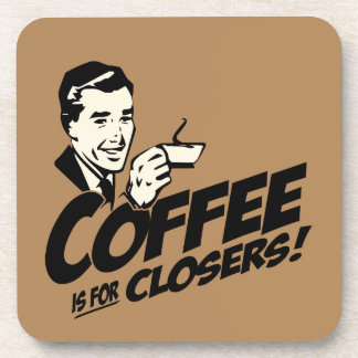 Coffee Is For Closers Gifts on Zazzle