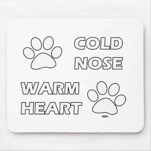 Cold Nose, Warm Heart Mouse Pad