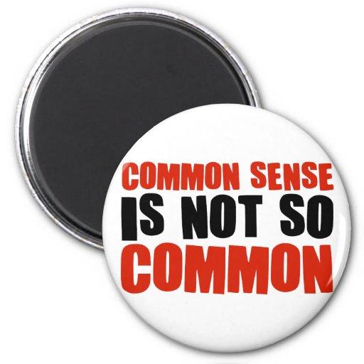 Common Sense is Not So Common Fridge Magnet | Zazzle