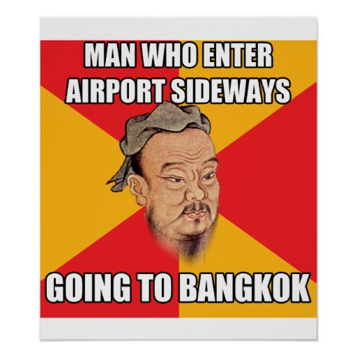 Confucius Say Going To Bangkok Posters