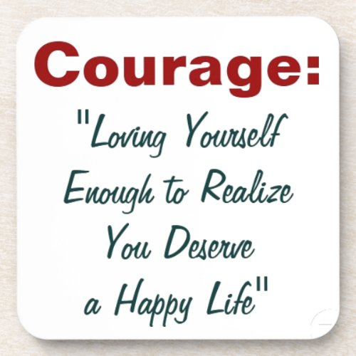 Courage & Happiness Quote on Products Beverage Coasters