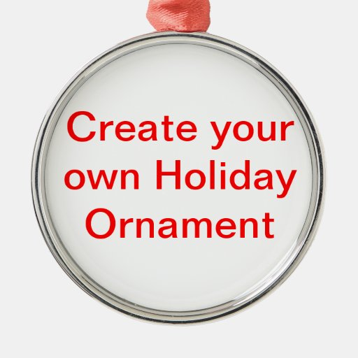 Create Your Own Holiday Ornaments