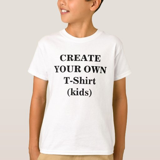 Create Your Own T-Shirt (Kids) | Zazzle