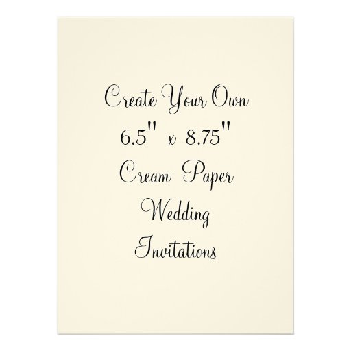 "Create Your Own Wedding Invitations 6.5"" X 8.75"" 6.5"" X 8"