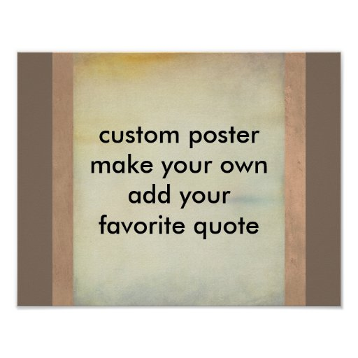 Make Your Own Quotes: Custom Poster Make Your Own Add Your Quote
