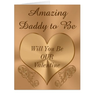 Customizable Daddy to Be Valentine Greeting Card