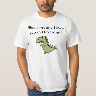 Rawr Means I Love You In Dinosaur T-Shirts & Shirt Designs ...