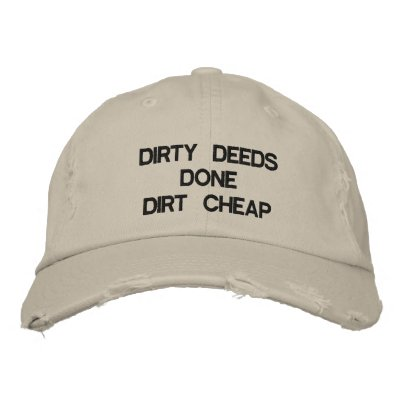 DIRTY DEEDS DONE DIRT CHEAP EMBROIDERED HATS | Zazzle