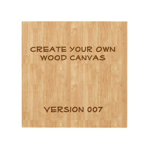 Diy Create Your Own Wood Canvas A07 Zazzle