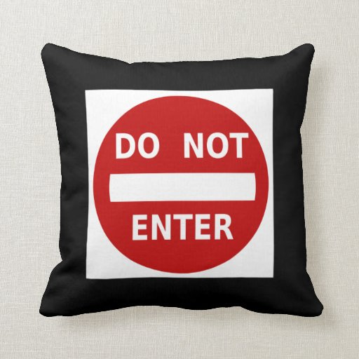 Do Not Enter Funny Warning Attitude Sign Red Black Pillow ...