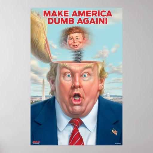 """Donald Trump """"Make America Dumb Again"""" Poster"""