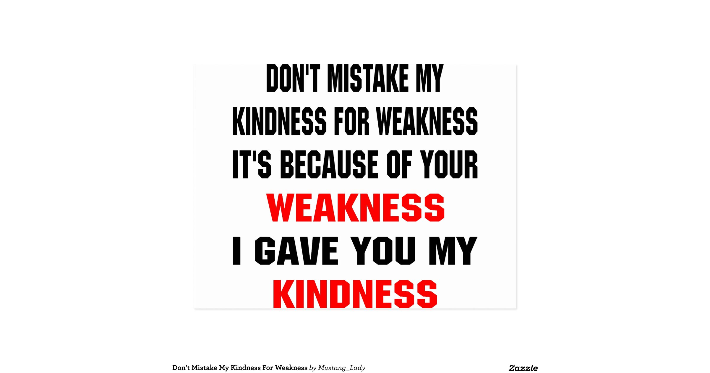 Dont_mistake_my_kindness_for_weakness_postcard