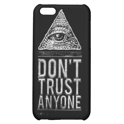 Don't Trust Anyone Case For IPhone 5C