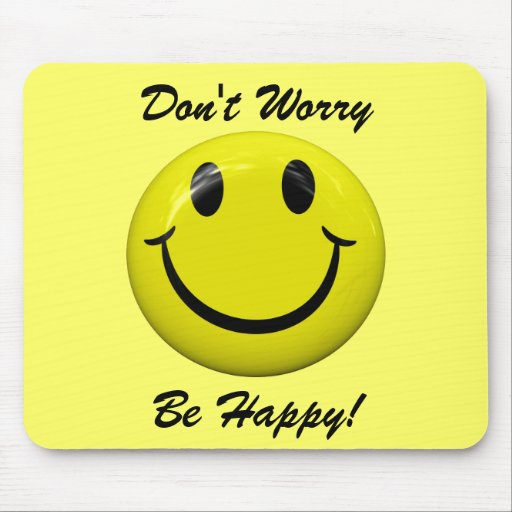 Don't Worry Be Happy! Smiley Face Mousepad | Zazzle
