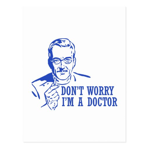 Don't Worry I'm A Doctor Postcard