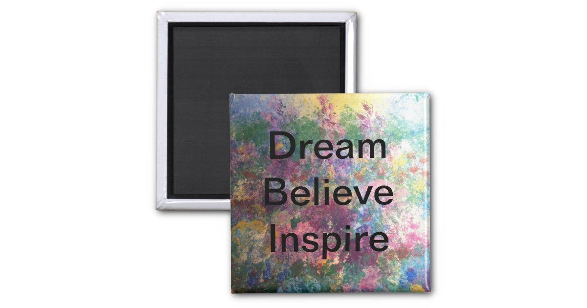 Dream Believe Inspire Magnets Zazzle
