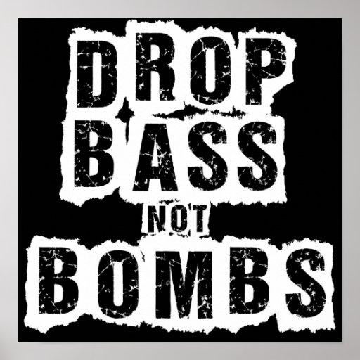 Drop Bass Not Bombs Poster | Zazzle