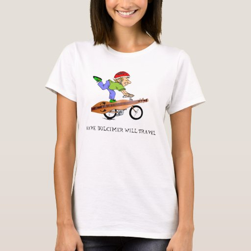 Have Dulcimer Will Travel T-Shirt