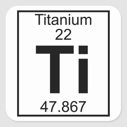Element 022 - Ti - Titanium (Full) Square Sticker | Zazzle