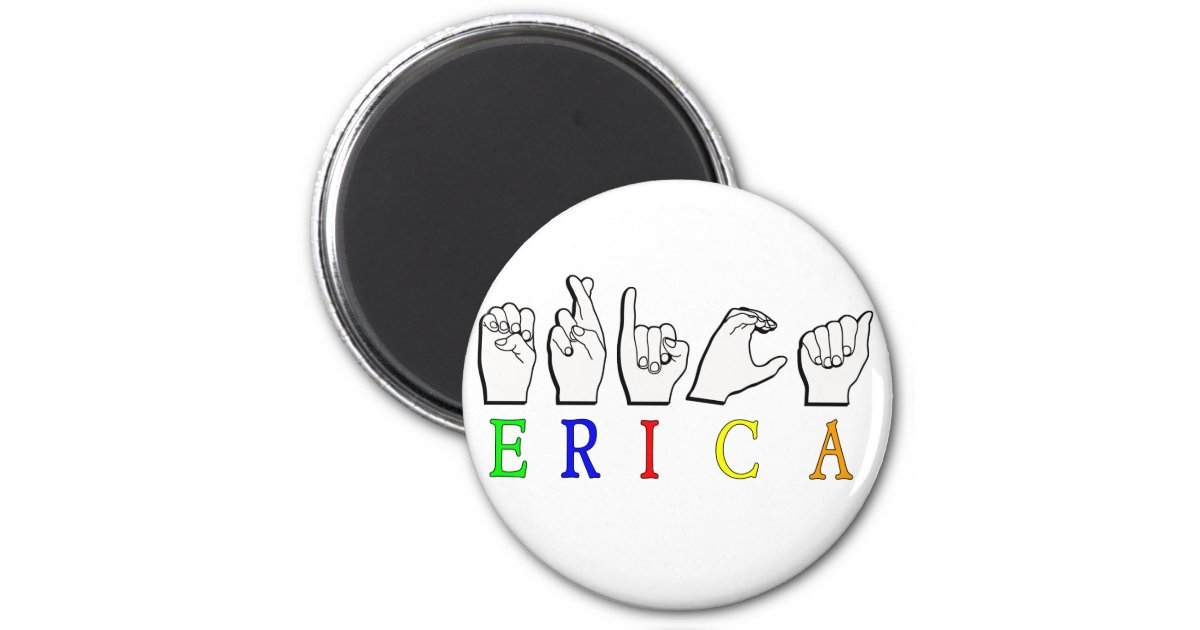 Erica Name: ERICA NAME SIGN ASL FINGERSPELLED 2 INCH ROUND MAGNET