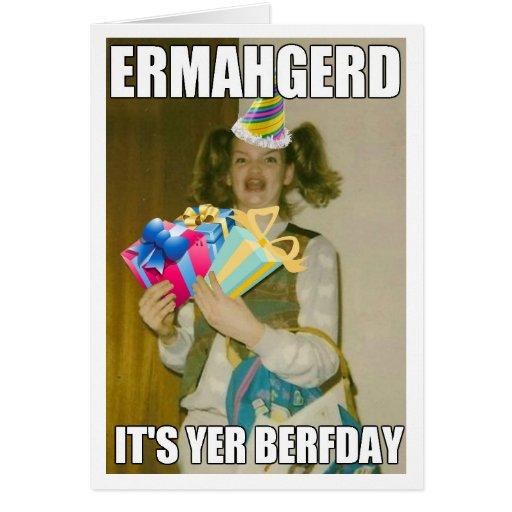 ERMAHGERD BIRTHDAY CARD