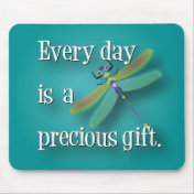Every day is a precious gift.