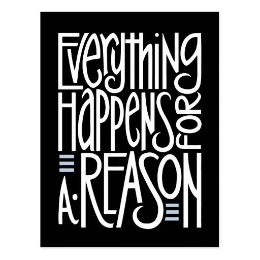 Tattoo Quotes Everything Happens For A Reason: Everything Happens Black Postcard