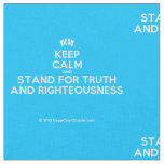 Keep Calm and Stand For Truth and Righteousness' design on t