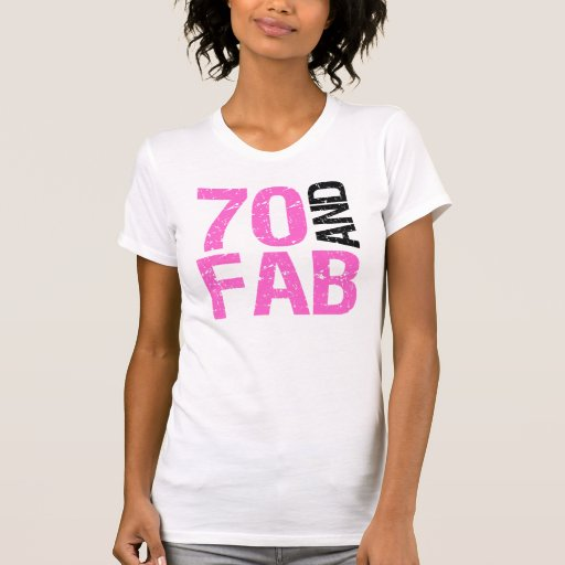 Fab At 70: Fabulous 70th Birthday T Shirt