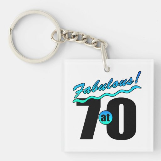 Fab At 70: Fabulous At 70 Keychain