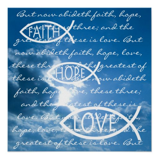 FAITH HOPE LOVE - 1 Corinthians 13; 13 - Poster