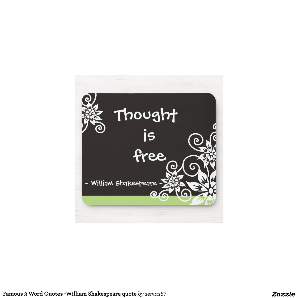 Famous 3 Word Quotes -William Shakespeare Quote Mouse Pad