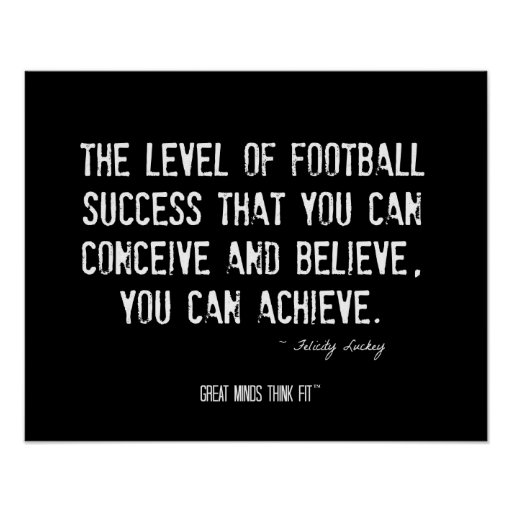 Motivational Quotes About Football: Football Poster With Motivational Quote