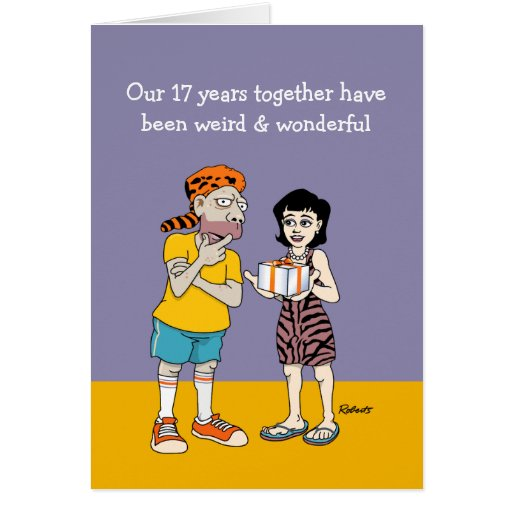 Gift For 17th Wedding Anniversary: Funny 17th Anniversary Card: Weird And Wonderful Card