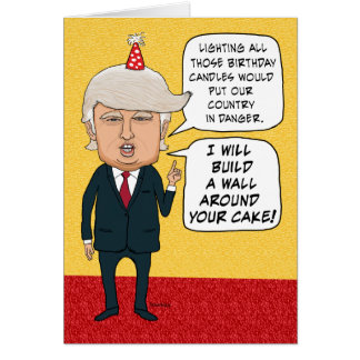 Funny Birthday Donald Trump Builds A Cake Wall Card Ce E Aad Xvuat Byvr Jpg 324x324