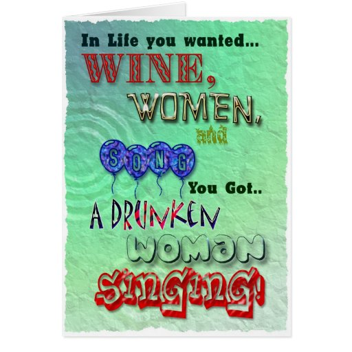 Funny Birthday, Wine Women And Song Card