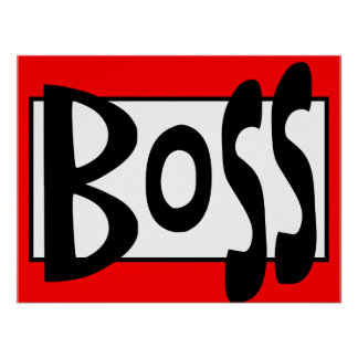 Funny Boss Posters | Zazzle
