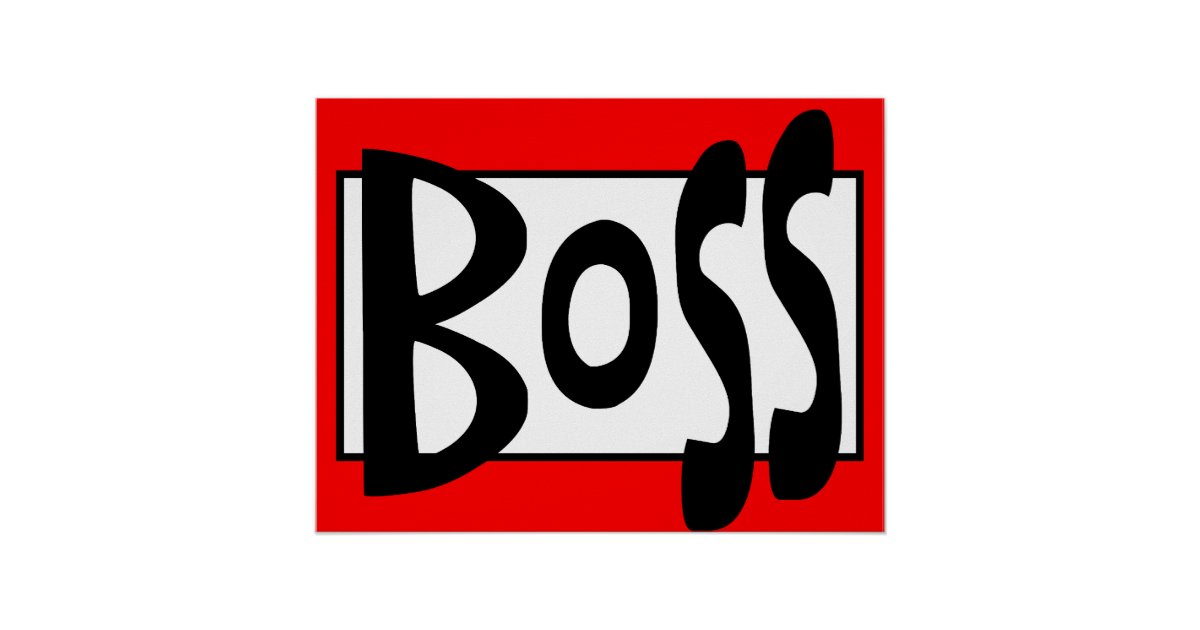 funny boss sign poster | Zazzle