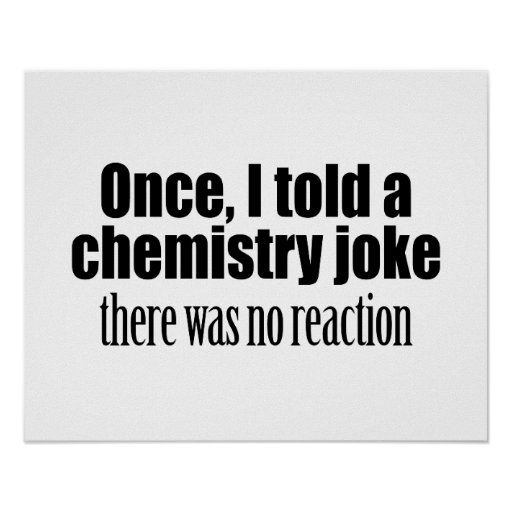 Funny Chemistry Teacher Quote - no reaction Poster | Zazzle