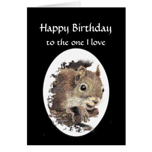 Funny Happy Birthday, One I Love Squirrel Card