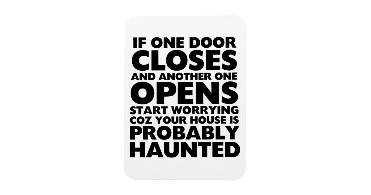 Quotes About Haunted Houses: Funny Motivation Quotes Haunted House Magnet