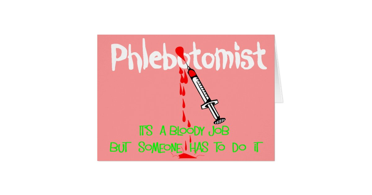 Funny Phlebotomist T Shirts Amp Gifts Card Zazzle