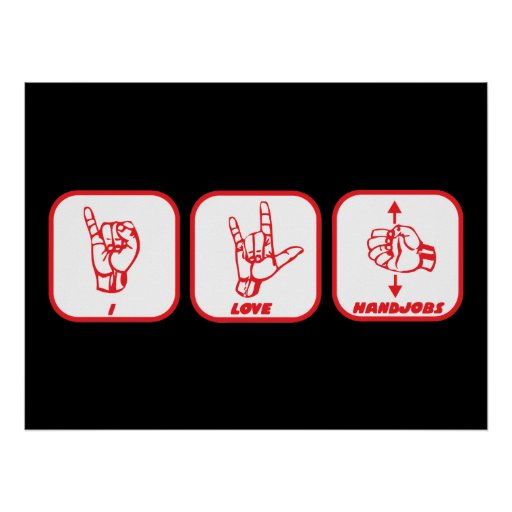 Funny Poster I Love Handjobs Sign Language